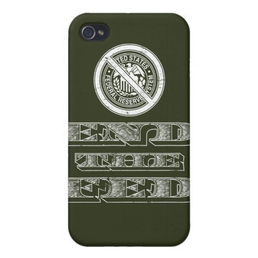 End the Fed Federal Reserve Libertarian Cases For iPhone 4