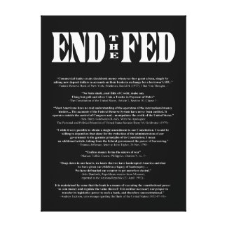 END THE FED Federal Reserve Quotes & Citations 2 Canvas Prints