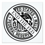 End The Fed Federal Reserve System 13 Cm X 13 Cm Square Invitation Card