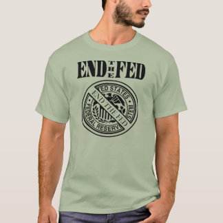 End The Fed - Federal Reserve T-shirt