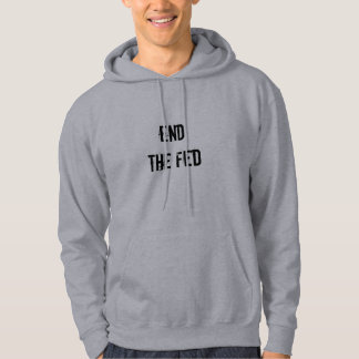 End The Fed Hoodie