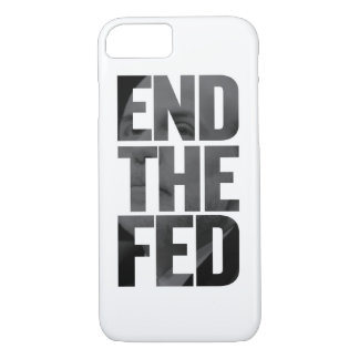 End The Fed iPhone 7 Case