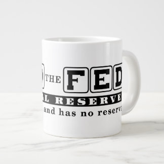 End the Fed Jumbo Mug