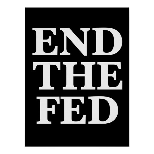END THE FED POSTER