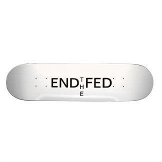 End the Fed Skate Board