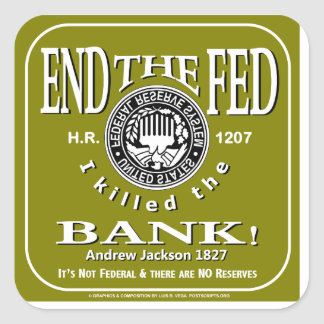 End the Fed! Square Sticker