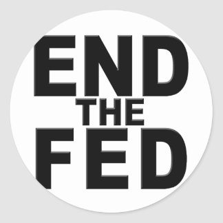 End the Fed Round Sticker