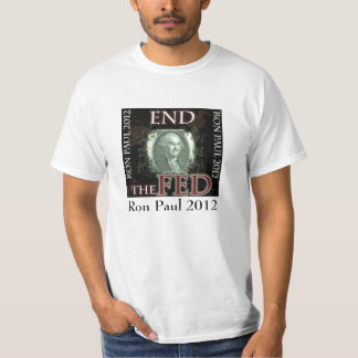 End the Fed T-shirt Ron Paul 2012