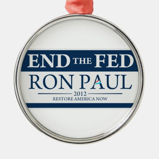 End The Fed Vote Ron Paul in 2012 Restore America Christmas Tree Ornament