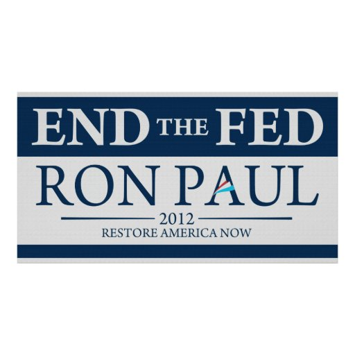 End The Fed Vote Ron Paul in 2012 Restore America Poster