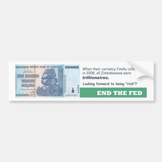 End The Fed - Zimbabwe Currency Fail Bumper