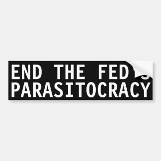 End the Fed's Parasitocracy Bumper Sticker