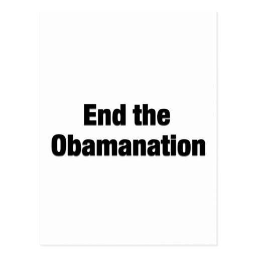 End the Obamanation Post Cards