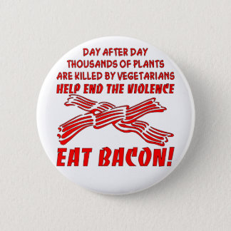 End The Violence Eat Bacon 6 Cm Round Badge