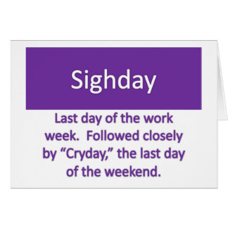 Ending the Week with a Sigh Note Card
