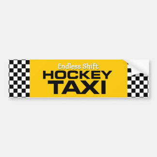 Endless Shift Hockey Taxi Bumper Sticker