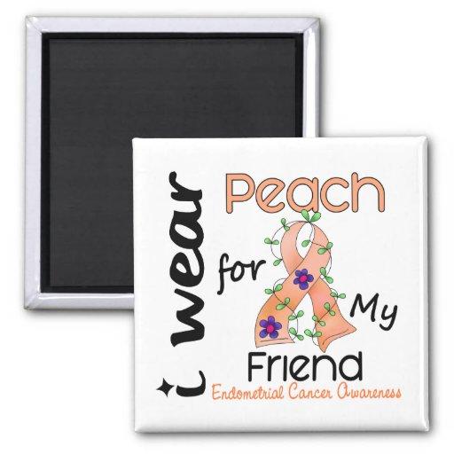 Endometrial Cancer I Wear Peach For My Friend 43 Fridge Magnets