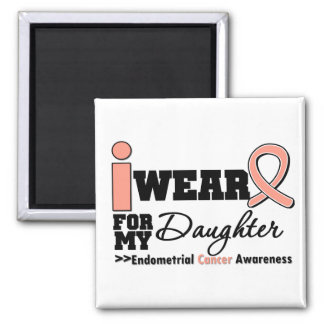Endometrial Cancer I Wear Peach Ribbon Daughter Square Magnet