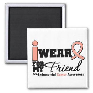 Endometrial Cancer I Wear Peach Ribbon For Friend Square Magnet
