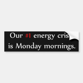 Energy Crisis Bumper Sticker