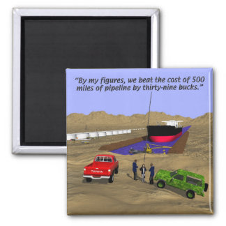 Energy - Oil Pipeline - Accountant - Big Ditch Square Magnet