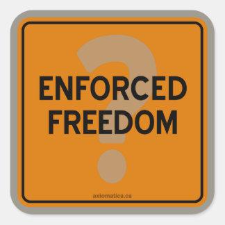ENFORCED FREEDOM? SQUARE STICKER