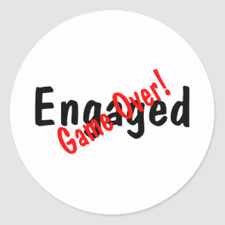 Engaged Game Over Round Sticker