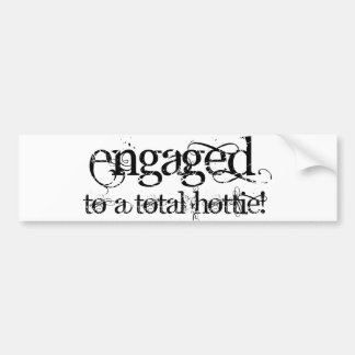 Engaged To A Total Hottie - Classy Grunge B&W Bumper Sticker