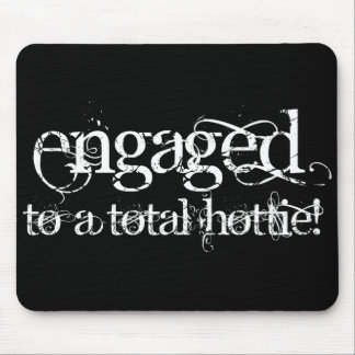 Engaged To A Total Hottie - Classy Grunge B&W Mouse Pad