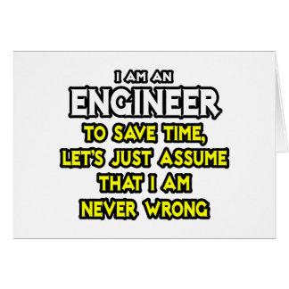 Engineer...Assume I Am Never Wrong Card