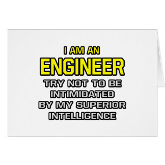 Engineer...Superior Intelligence Greeting Card