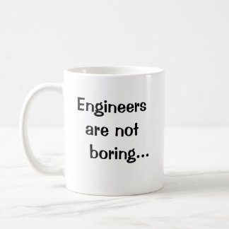 Engineers Are Not Boring - Funny Engineer Quote Basic White Mug