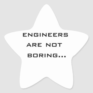 Engineers are not boring star sticker