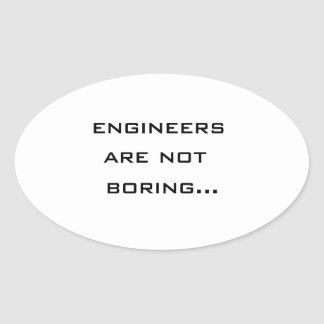 Engineers are not boring oval stickers