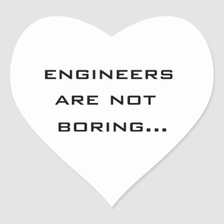 Engineers are not boring heart stickers