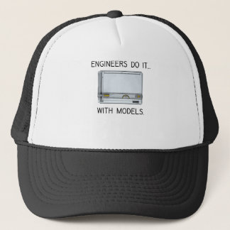 Engineers Do It... With Models Trucker Hat