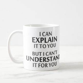 Engineer's Motto Can't Understand It For You Basic White Mug