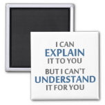 Engineer's Motto Can't Understand It For You Square Magnet