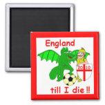 England till I die !! Refrigerator Magnet