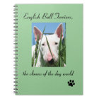 English Bull Terrier the Clowns of the Dog World Notebook