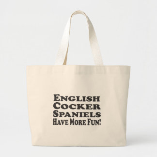 English Cocker Spaniels Have More Fun! Add Text Tote Bags