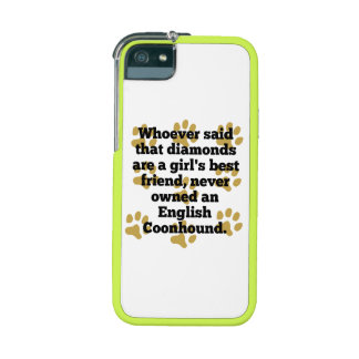 English Coonhounds Are A Girl's Best Friend Cover For iPhone 5/5S
