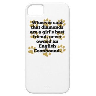 English Coonhounds Are A Girl's Best Friend iPhone 5 Cases