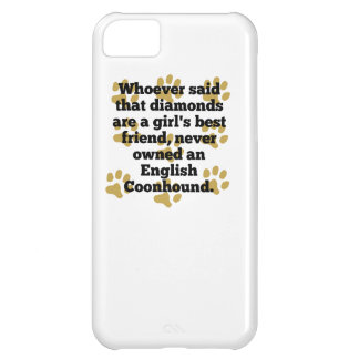 English Coonhounds Are A Girl's Best Friend iPhone 5C Case