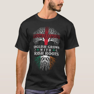 English Grown With Irish Roots T-Shirt