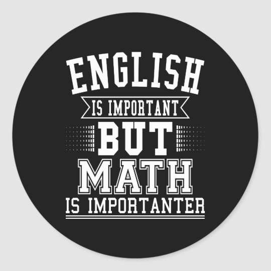 English Is Important But Math Is Importanter Pun