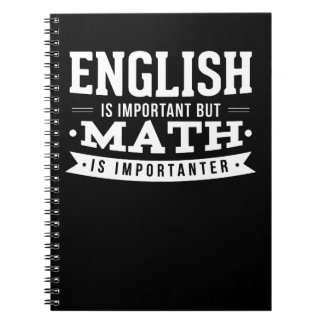 English Is Important But Math Is Importanter Pun Notebook