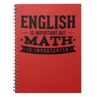 English Is Important But Math Is Importanter Pun Spiral Notebook