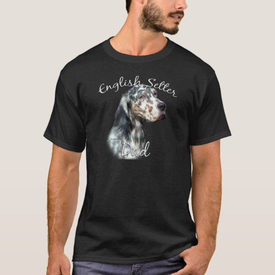 English Setter Dad 2 T-Shirt