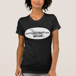 English Setter Mom T-shirt
